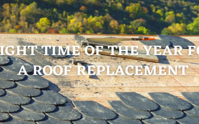 When is the Right Time of Year for Roof Replacement?